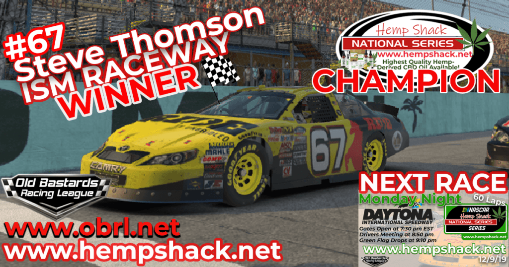 Steve Thomson #67 Wins Hemp Shack Championship and Race at ISM Raceway