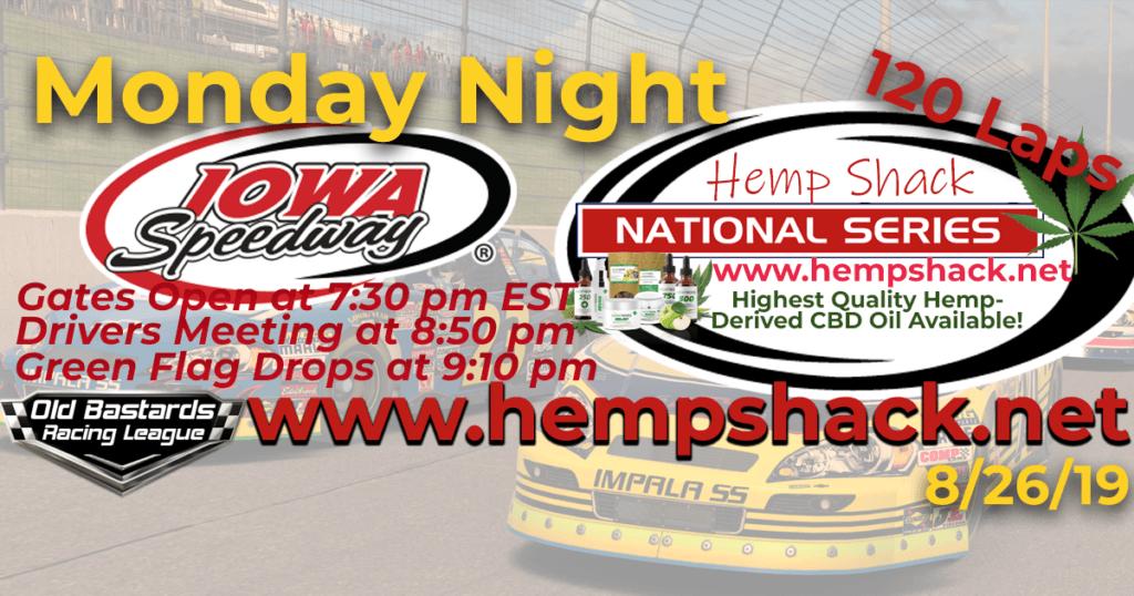 Nascar CBD Oil Hemp Shack National Series Race at Iowa Speedway- 8/26/19